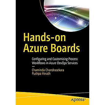Hands-on Azure Boards - Configuring and Customizing Process Workflows