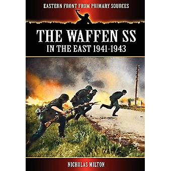 The Waffen SS - In the East 1941-1943 by Nicholas Milton - 9781908538