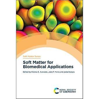 Soft Matter for Biomedical Applications Volume 13 Soft Matter Series