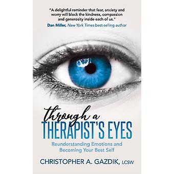 Through a Therapists Eyes by Christopher A. Gazdik