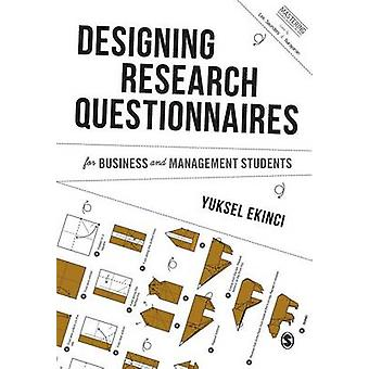 Designing Research Questionnaires for Business and Management Students by Ekinci & Yuksel