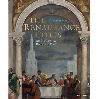 The Renaissance Cities by Norbert Wolf