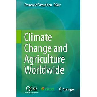 Klimatförändringar och jordbruk över hela världen - 2016 av Emmanuel Torquebiau