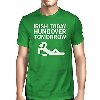 Irish Today Hungover Men's Green T-shirt Hilarious Quote