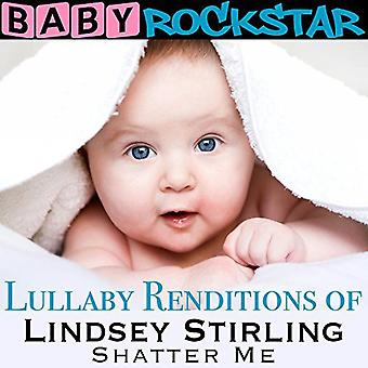 Baby Rockstar - Lullaby Renditions of Lindsey Stirling: Shatter Me [CD] USA import