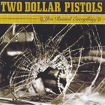 Two Dollar Pistols - You Ruined Everything [CD] USA import