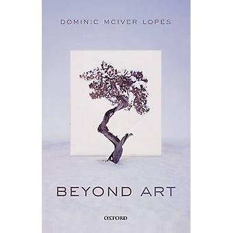 Beyond Art by Dominic McIver Lopes