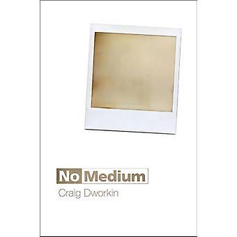 Kein Medium durch Craig Dworkin - 9780262527552 Buch