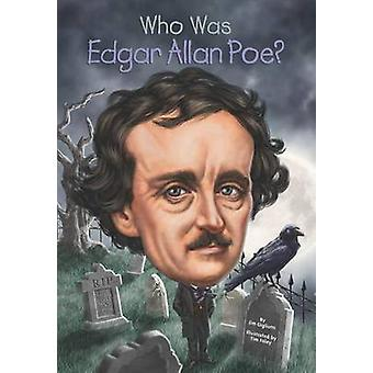Who Was Edgar Allen Poe? by Jim Gigliotti - 9780448483115 Book