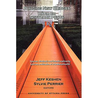 Building New Bridges - Batir de Nouveaux Ponts - Sources - Methods - a