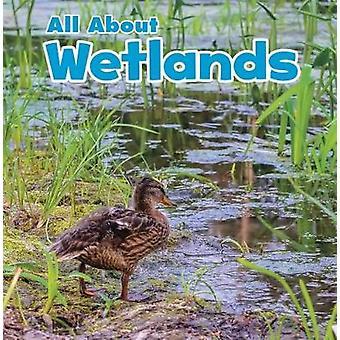 All About Wetlands by Christina Mia Gardeski - 9781474752671 Book