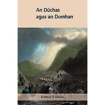 An Duchas Agus an Domhan by Diarmuid O' Giollan - 9781859183892 Book
