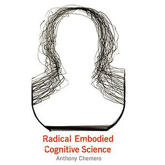 Radikal förkroppsligade kognitiv vetenskap av Anthony Chemero - 9780262516471