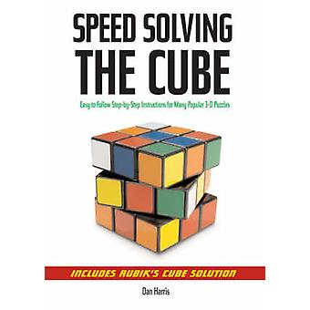 Speed Solving the Cube - Easy to Follow - Step-by-step Instructions fo