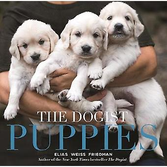 Dogist Puppies - The by Elias Weiss Friedman - 9781579657437 Book