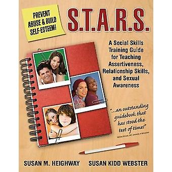 S.T.A.R.S. - A Social Skills Training Guide for Teaching Assertiveness