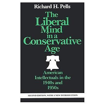 L'esprit libéral à l'ère conservatrice: les intellectuels américains dans les années 1940 et 1950