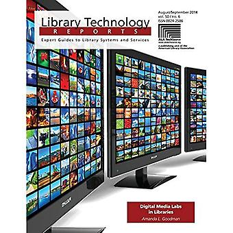 Digital Media Labs in Libraries (Library Technology Reports)
