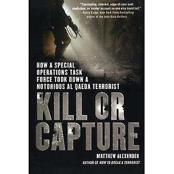Doden of te vangen: hoe een speciale operaties Task Force nam beneden een beruchte al Qaida-Terrorist