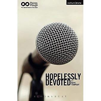 Hoffnungslos gewidmet (moderne Theaterstücke)