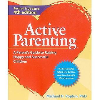 Actief ouderschap: Een ouder gids voor de opvoeding van de kinderen gelukkig en succesvol