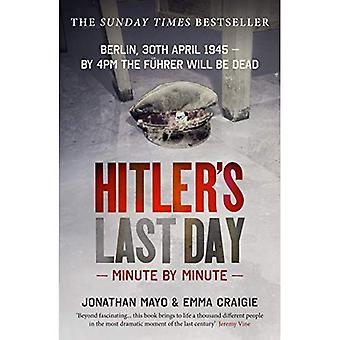 Hitlers sista dagen: minut för minut