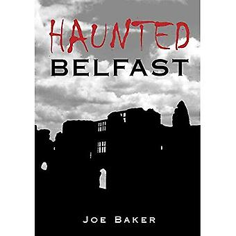 Haunted Belfast [Illustrated]
