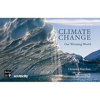 Climate Change - Our Warming World: What Can You Do About It?