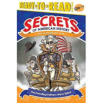 The Founding Fathers Were Spies!: Revolutionary War (Ready-To-Read: Level 3)