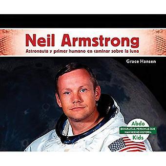 Neil Armstrong: Astronauta y Primer Humano En Caminar� Sobre La Luna / Astronaut� and First Human in Walking on the Moon (BiografiAs: Personas Que Han Hecho Historia / Biographies: People Who Have Made History)