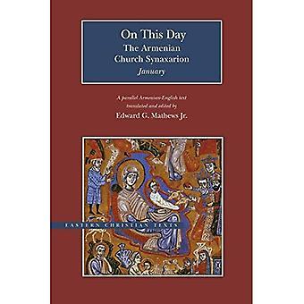 On This Day: The Armenian Church Synaxarion-January (Eastern Christian Texts)