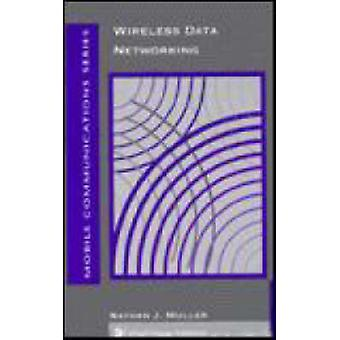 Wireless Data Networking by Muller & Nathan & J.