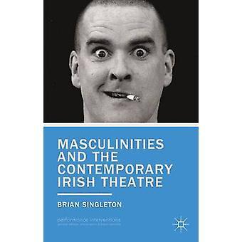 Maskuliniteter och samtida Irish Theatre av Singleton & Brian