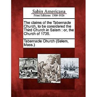 De aanspraken van de kerk van de Tabernakel te worden beschouwd als de derde kerk in Salem of de kerk van 1735. door de Tabernakel kerk Salem & Mass.
