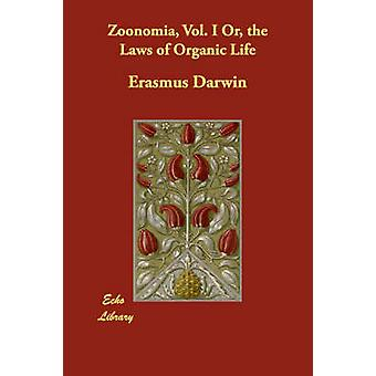Zoonomia Vol. I Or the Laws of Organic Life by Darwin & Erasmus