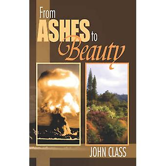 From Ashes to Beauty by Class & John