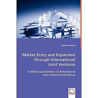 Markteintritt und Expansion durch internationale Joint Ventures von Klossek & Andreas