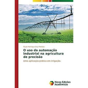 O uso da automao industrielle na agricultura de preciso de Pereira Paulo Henrique Cruz
