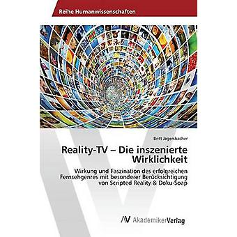 RealityTV Die inszenierte Wirklichkeit mennessä Jagersbacher Britt