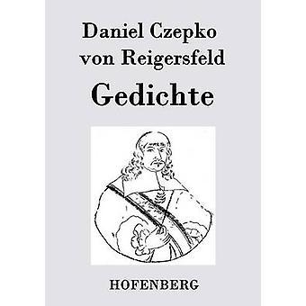 Gedichte by Daniel Czepko von Reigersfeld