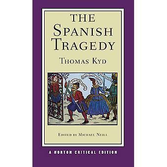 The Spanish Tragedy by Thomas Kyd - Michael Neill - 9780393934007 Book