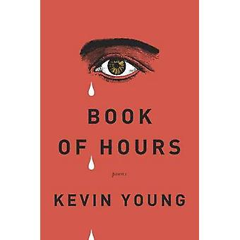 Book of Hours by Kevin Young - 9780375711886 Book