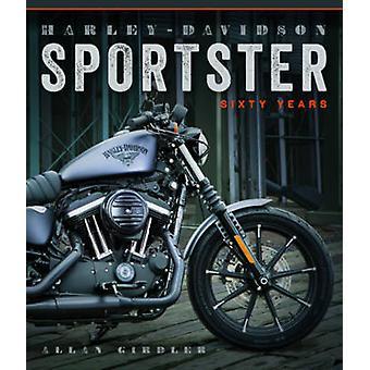Harley-Davidson Sportster - Sixty Years by Allan Girdler - 97807603521
