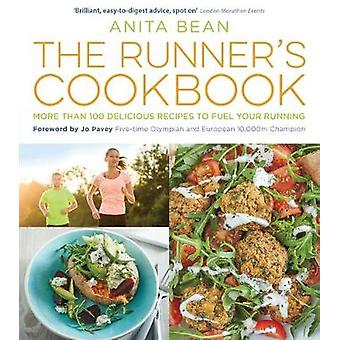 The Runner's Cookbook - More Than 100 Delicious Recipes to Fuel Your R