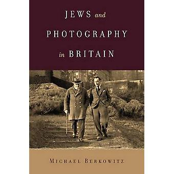 Jews and Photography in Britain by Michael Berkowitz - 9781477305560