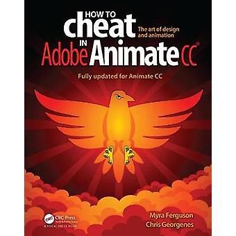 How to Cheat in Adobe Animate CC by Myra Ferguson - 9781498797382 Book