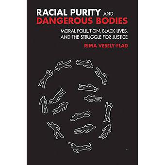 Racial Purity and Dangerous Bodies - Moral Pollution - Black Lives - a