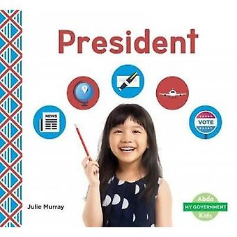 President by Julie Murray - 9781532103995 Book