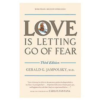 Love is Letting Go of Fear (3rd Revised edition) by Gerald G. Jampols