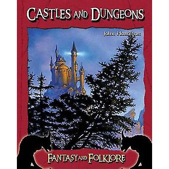 Castles and Dungeons by John Hamilton - 9781596793354 Book